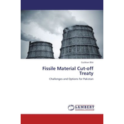 Fissile Material Cut-off Treaty - Challenges and Options for Pakistan