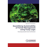 Quantifying Sustainability of Forest Management using Fuzzy Logic - Focussing towards Forest Certification