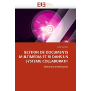 Gestion de Documents Multimedia Et Ri Dans Un Systeme Collaboratif