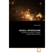 HEGELs ÄTHERLEHRE - Including a Summary in English: Hegel's Aether Doctrine