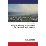 Mineral mixture preparation for livestock and poultry