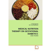 MEDICAL NUTRITION THERAPY ON GESTATIONAL DIABETICS: - CASE STUDIES