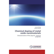 Chemical doping of metal oxide nanomaterials - Characterization of their physical - chemical properties