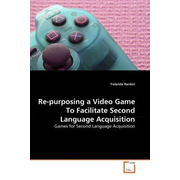 Re-purposing a Video Game To Facilitate Second Language Acquisition - Games for Second Language Acquisition