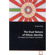 The Dual Nature of Ethnic Identity - Its Impact on Product Evaluations