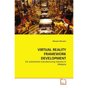 VIRTUAL REALITY FRAMEWORK DEVELOPMENT - for automotive manufacturing industry in Malaysia