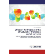 Effect of hydrogen on the structural of transition metal surfaces - Effect of hydrogen on electronic and magnetic structures of transition metal surfaces