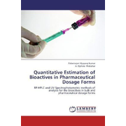 Quantitative Estimation of Bioactives in Pharmaceutical Dosage Forms - RP-HPLC and UV-Spectrophotometric methods of analysis for the bioactives in bulk and pharmaceutical dosage forms