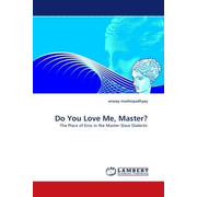 Do You Love Me, Master? - The Place of Eros in the Master-Slave Dialectic
