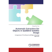 Automatic Extraction for Objects in QuikBird Satellite Image - Comparison of Pixel Based and Object Oriented Approach