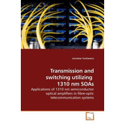 Transmission and switching utilizing 1310 nm SOAs - Applications of 1310 nm semiconductor optical amplifiers in fibre-optic telecommunication systems