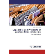 Capabilties and Prospects of Garment Firms in Ethiopia - Firm-level Analysis