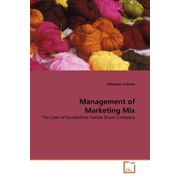 Management of Marketing Mix - The Case of Kombolcha Textile Share Company