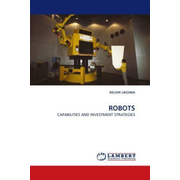 Robots - Capabilites and Investment Strategies