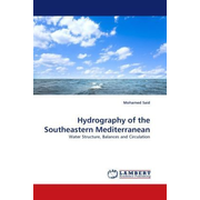 Hydrography of the Southeastern Mediterranean - Water Structure, Balances and Circulation