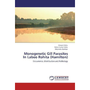 Monogenetic Gill Parasites In Labeo Rohita (Hamilton) - Occurrence, Distribution and Pathology