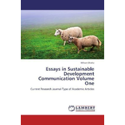 Essays in Sustainable Development Communication Volume One - Current Research Journal-Type of Academic Articles