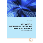 ADVANCES IN INFORMATION THEORY AND OPERATIONS RESEARCH - Interdisciplinary Trends
