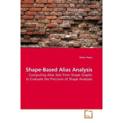 Shape-Based Alias Analysis - Computing Alias Sets from Shape Graphs to Evaluate the Precision of Shape Analyses