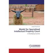 Model for Specialized Intellectual Property Court - in Developing Countries