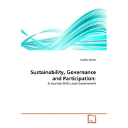 Sustainability, Governance and Participation: - A Journey With Local Government