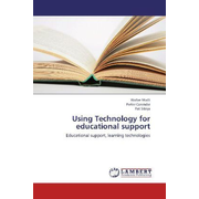 Using Technology for educational support - Educational support, learning technologies