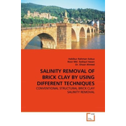 SALINITY REMOVAL OF BRICK CLAY BY USING DIFFERENT TECHNIQUES - CONVENTIONAL STRUCTURAL BRICK CLAY SALINITY REMOVAL