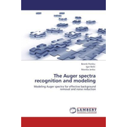 The Auger spectra recognition and modeling - Modeling Auger spectra for effective background removal and noise reduction