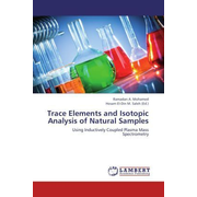 Trace Elements and Isotopic Analysis of Natural Samples - Using Inductively Coupled Plasma Mass Spectrometry