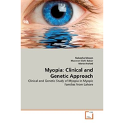 Myopia: Clinical and Genetic Approach - Clinical and Genetic Study of Myopia in Myopic Families from Lahore