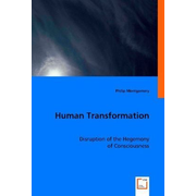 Human Transformation - Disruption of the Hegemony of Consciousness