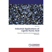 Industrial Applications of Lignite Humic Acid - Structure, Properties and Consequence for Utilization
