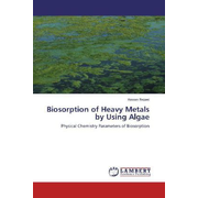 Biosorption of Heavy Metals by Using Algae - Physical Chemistry Parameters of Biosorption