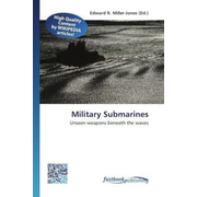 Military Submarines - Unseen weapons beneath the waves