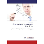 Chemistry of Isocyanates and Ureas - Synthetic and Biological Approaches for Isocyanates and Ureas