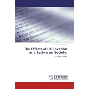 The Effects of UK Taxation as a System on Society: - Fair or Unfair