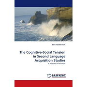 The Cognitive-Social Tension in Second Language Acquisition Studies - A Historical Account