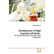 Development of High Capacity Cell Banks - for Optimal Manufacturing Sseed Train Preparation