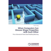 When Computers Can Discuss Shape Properties with Each Other - Three-Dimensional Point Cloud Modeling Matching