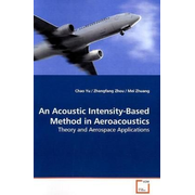 An Acoustic Intensity-Based Method in Aeroacoustics - Theory and Aerospace Applications