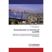 Groundwater in Vicinity of Landfill - Application of Graphical and Multivariate Statistical methods for hydro-geochemical characterization of Groundwater