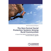 The Non-Formal Social Protection Systems Among Rural Communities - A Case of the Elderly in Kashongi Sub-County, Kiruhura District, Uganda