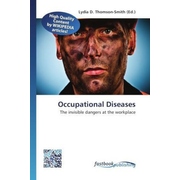 Occupational Diseases - The invisible dangers at the workplace