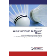 Jump training in Badminton Players - Comparison between Depth jump and Countermovement jump in male Badminton players