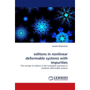solitons in nonlinear deformable systems with impurities - The concept of solitons in the nucleation processes in nonlinear deformable systems