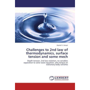 Challenges to 2nd law of thermodynamics, surface tension and some mech - Depth tension, 2nd law violation, no variables separation to solve wave equation, why torque on stationary body vanishes