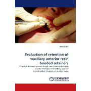 Evaluation of retention of maxillary anterior resin bonded retainers - Effect of different groove length and retainer thickness on the retention of maxillary anterior resin bonded retainers an in vitro study