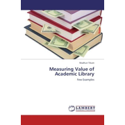 Measuring Value of Academic Library - Few Examples