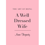 The Art of Being a Well Dressed Wife