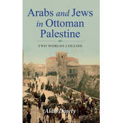 Arabs and Jews in Ottoman Palestine